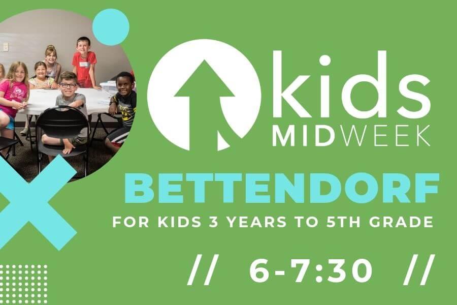 Kids Midweek at Bettendorf!