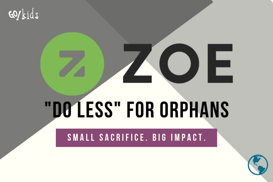 Zoe - Do Less for Orphans